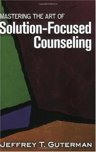 Mastering the Art of Solution-Focused Counseling   2006 edition cover