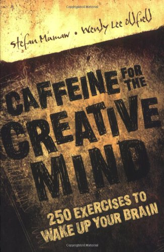 Caffeine for the Creative Mind 250 Exercises to Wake up Your Brain  2006 edition cover