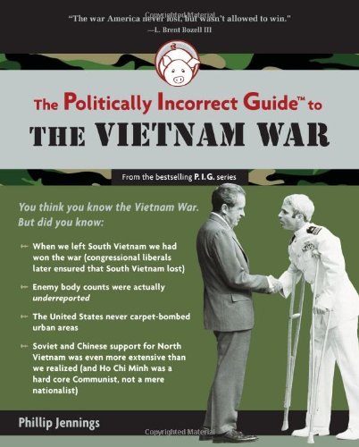 Politically Incorrect Guide to the Vietnam War   2010 edition cover