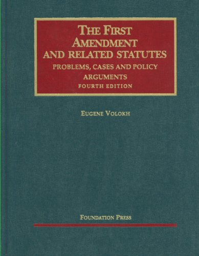 First Amendment and Related Statutes Problems, Cases and Policy Arguments 4th 2011 (Revised) edition cover