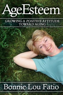 AgeEsteem Growing a Positive Attitude Toward Aging N/A 9781600372674 Front Cover