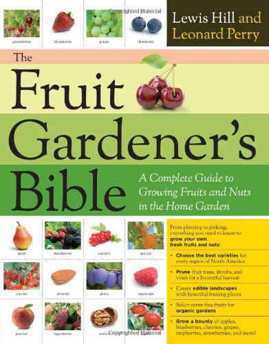 Fruit Gardener's Bible A Complete Guide to Growing Fruits and Nuts in the Home Garden  2012 edition cover