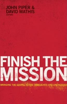 Finish the Mission: Bringing the Gospel to the Unreached and Unengaged  2012 edition cover