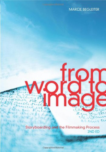 From Word to Image-2nd Edition Storyboarding and the Filmmaking Process 2nd 2010 9781932907674 Front Cover