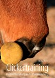Clickertraining: Positive Bestärkung in der Pferdeerziehung N/A edition cover