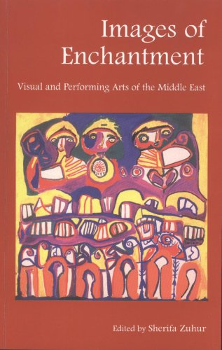 Images of Enchantment Visual and Performing Arts of the Middle East  1998 edition cover