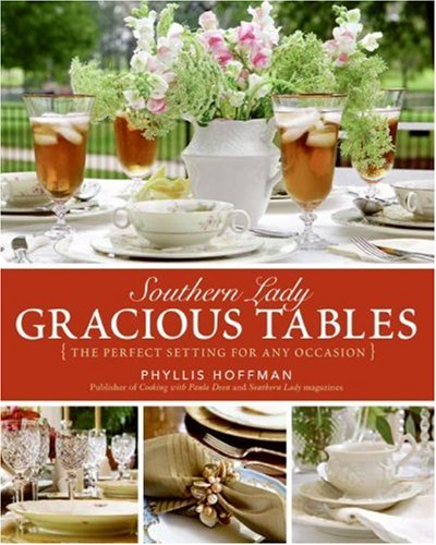 Southern Lady: Gracious Tables The Perfect Setting for Any Occasion  2007 9780061346675 Front Cover