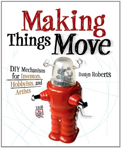 Making Things Move DIY Mechanisms for Inventors, Hobbyists, and Artists  2011 edition cover