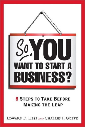 So, You Want to Start a Business? 8 Steps to Take Before Making the Leap  2009 edition cover
