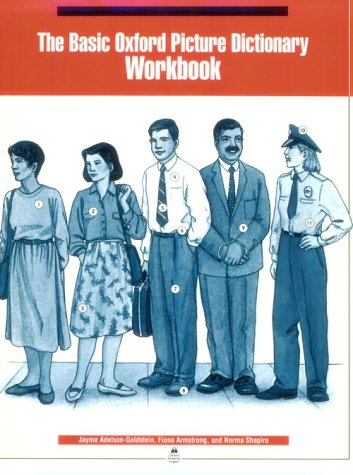 BASIC OXFORD PICTURE DICTIONARY: WORKBOOK 2ND EDITION  2nd (Student Manual, Study Guide, etc.) 9780194345675 Front Cover