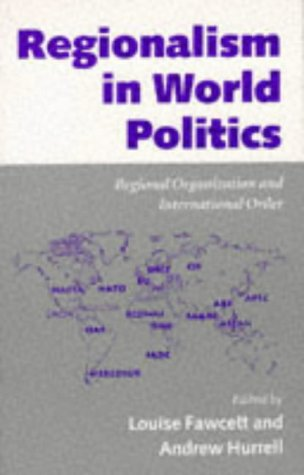 Regionalism in World Politics Regional Organization and International Order  1995 9780198280675 Front Cover