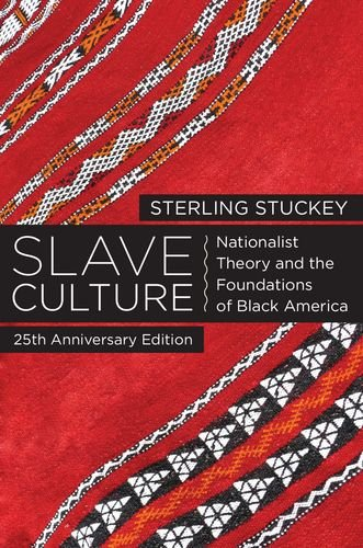 Slave Culture Nationalist Theory and the Foundations of Black America 2nd 2014 edition cover