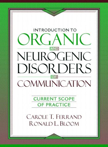 Introduction to Organic and Neurogenic Disorders of Communication Current Scope of Practice 1st 1997 edition cover