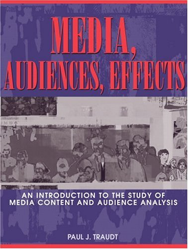 Media, Audiences, Effects An Introduction to the Study of Media Content and Audience Analysis  2005 edition cover