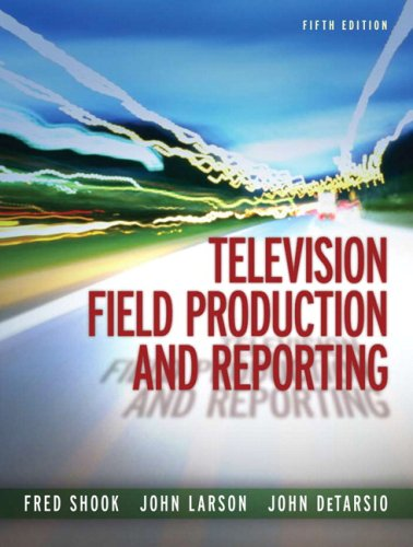 Television Field Production and Reporting  5th 2009 edition cover