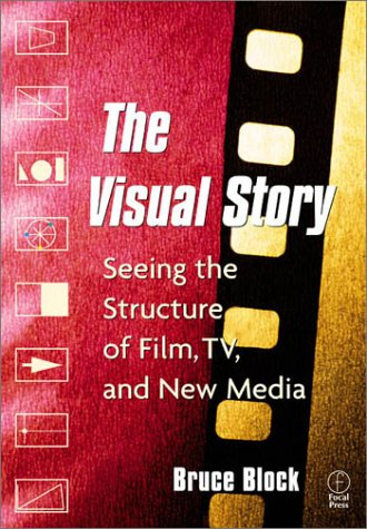 Visual Story Seeing the Structure of Film, TV and New Media  2001 edition cover