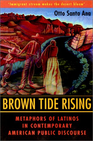 Brown Tide Rising Metaphors of Latinos in Contemporary American Public Discourse  2002 edition cover