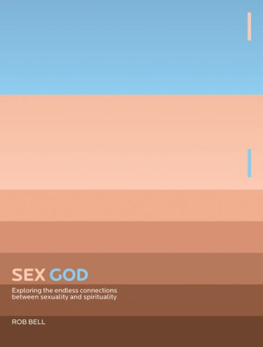 Sex God Exploring the Endless Connections Between Sexuality and Spirituality  2008 edition cover