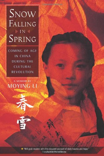 Snow Falling in Spring Coming of Age in China During the Cultural Revolution N/A edition cover