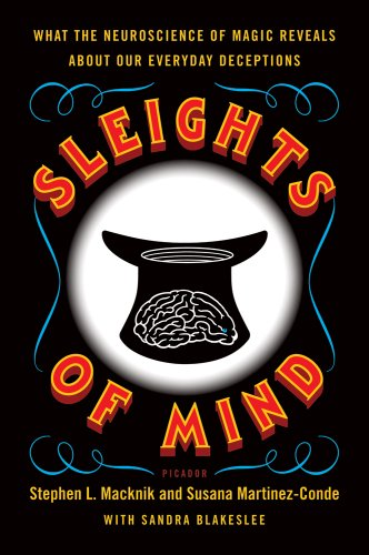 Sleights of Mind What the Neuroscience of Magic Reveals about Our Everyday Deceptions N/A edition cover