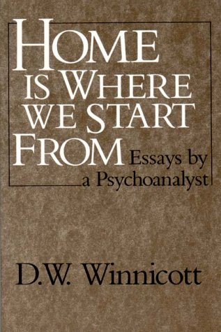 Home Is Where We Start From Essays from a Psychoanalyst N/A edition cover