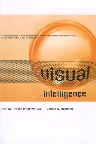 Visual Intelligence How We Create What We See  2000 9780393319675 Front Cover
