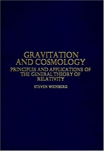 Gravitation and Cosmology Principles and Applications of the General Theory of Relativity  1972 edition cover