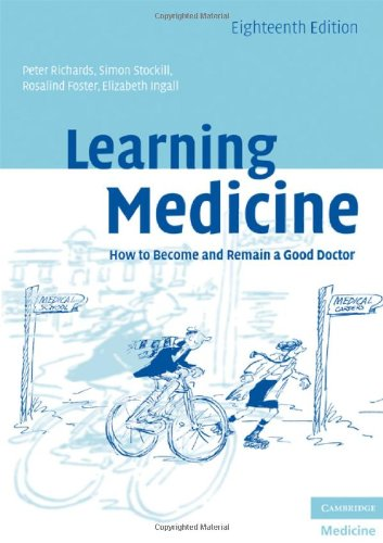 Learning Medicine How to Become and Remain a Good Doctor 18th 2008 (Revised) 9780521709675 Front Cover