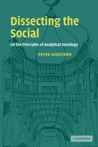 Dissecting the Social On the Principles of Analytical Sociology  2005 9780521796675 Front Cover