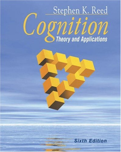 Cognition Theory and Applications (with Study Guide and InfoTrac) 6th 2004 (Revised) 9780534608675 Front Cover