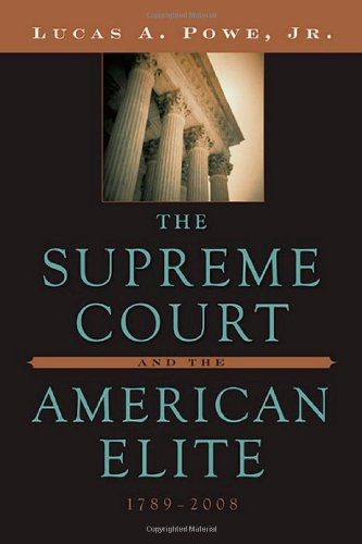 Supreme Court and the American Elite, 1789-2008   2009 9780674032675 Front Cover