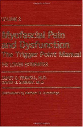 Myofascial Pain and Dysfunction The Trigger Point Manual - The Lower Extremities 21st 1993 (Revised) edition cover