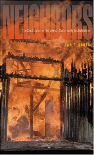 Neighbors The Destruction of the Jewish Community in Jedwabne, Poland  2001 9780691086675 Front Cover