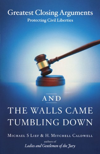 And the Walls Came Tumbling Down Greatest Closing Arguments Protecting Civil Liberties  2006 edition cover