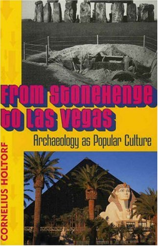 From Stonehenge to Las Vegas Archaeology as Popular Culture  2004 edition cover