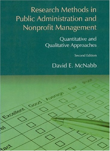 Research Methods in Public Administration and Nonprofit Management Qualitative and Quantitative Approaches 2nd 2008 (Revised) 9780765617675 Front Cover