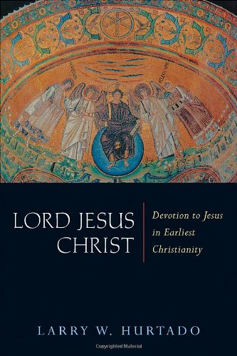 Lord Jesus Christ Devotion to Jesus in Earliest Christianity N/A edition cover