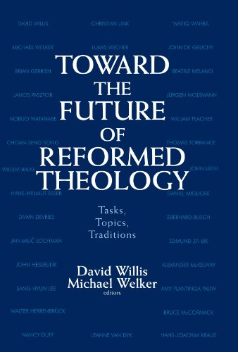 Toward the Future of Reformed Theology Tasks, Topics, Traditions  1998 edition cover