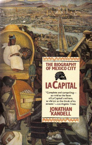 Capital : The Biography of Mexico City N/A edition cover