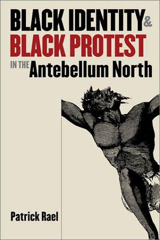Black Identity and Black Protest in the Antebellum North   2002 edition cover