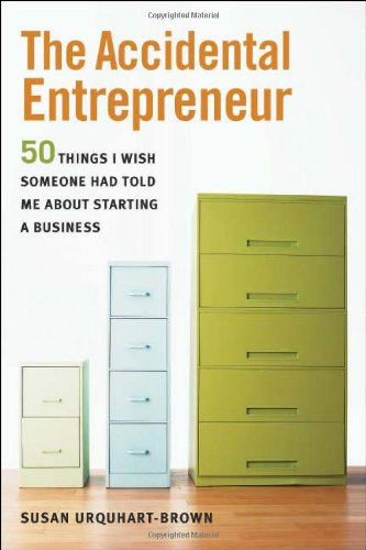 Accidental Entrepreneur 50 Things I Wish Someone Had Told Me about Starting a Business  2008 edition cover