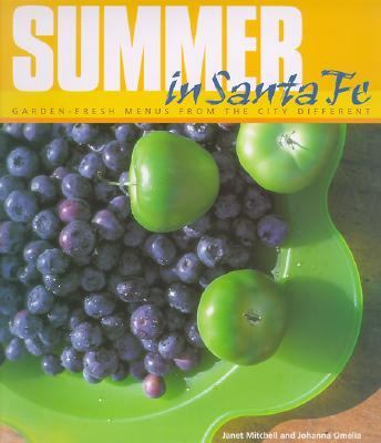 Summer in Santa Fe Garden-Fresh Menus from the City Different  2001 9780879059675 Front Cover