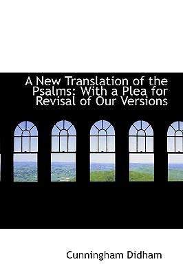 A New Translation of the Psalms: With a Plea for Revisal of Our Versions  2009 edition cover