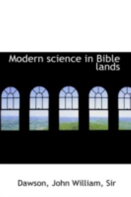 Modern Science in Bible Lands  N/A 9781113208675 Front Cover