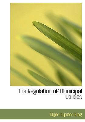 Regulation of Municipal Utilities  N/A edition cover