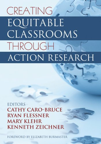 Creating Equitable Classrooms Through Action Research   2007 edition cover