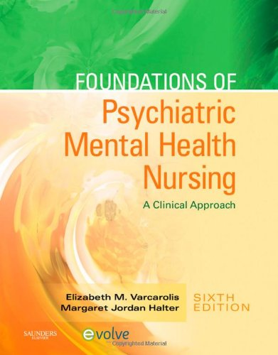 Foundations of Psychiatric Mental Health Nursing A Clinical Approach 6th 2009 edition cover