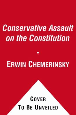 Conservative Assault on the Constitution  N/A edition cover