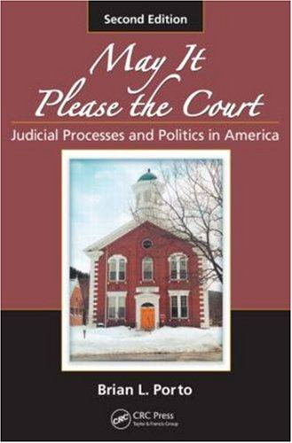 May It Please the Court Judicial Processes and Politics in America, Second Edition 2nd 2008 (Revised) edition cover