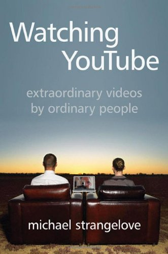 Watching YouTube Extraordinary Videos by Ordinary People  2010 edition cover